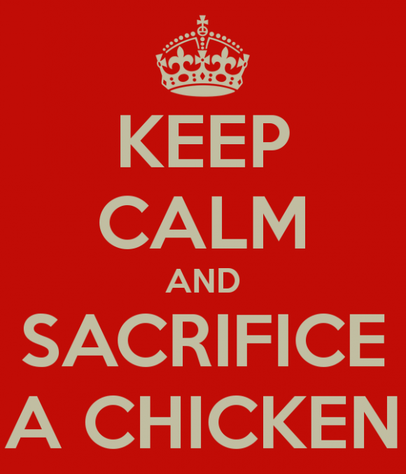 keep-calm-and-sacrifice-a-chicken-1